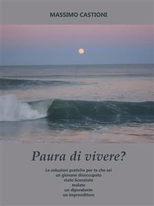 PAURA DI VIVERE? (EBOOK) di Massimo Castioni