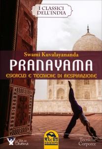 PRANAYAMA Esercizi e tecniche di respirazione di Swami Kuvalayananda