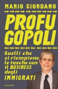 PROFUGOPOLI Quelli che si riempono le tasche con il business degli immigrati di Mario Giordano