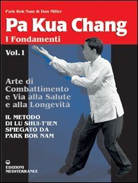 Pa Kua Chang - I Fondamenti Vol. 1