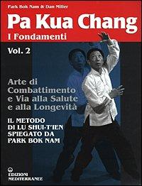 Pa Kua Chang - I Fondamenti Vol. 2