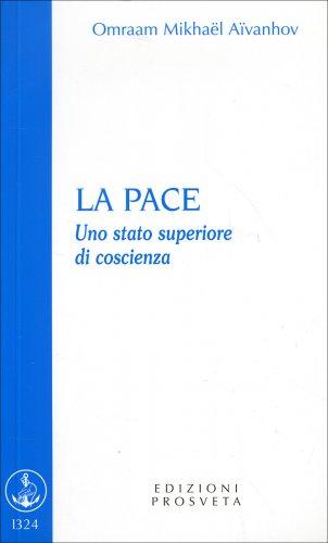 La Pace - Uno Stato Superiore di Coscienza