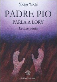Padre Pio Parla a Lory