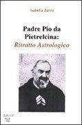 Padre Pio da Pietrelcina: Ritratto Astrologico