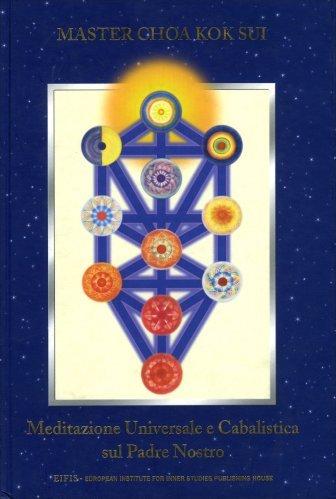 Meditazione universale e cabalistica sul Padre Nostro