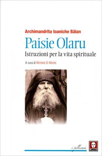 Paisie Olaru - Istruzioni per la Vita Spirituale
