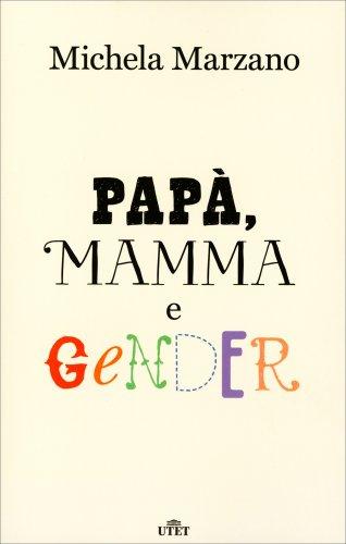 Papà, Mamma e Gender