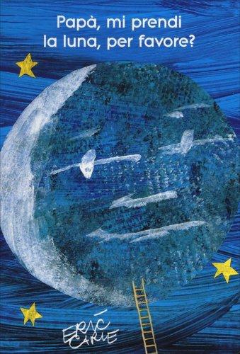 Papà, mi Prendi la Luna, per Favore?