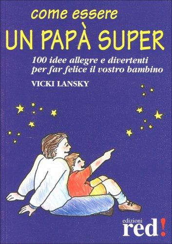 Come Essere un Papà Super