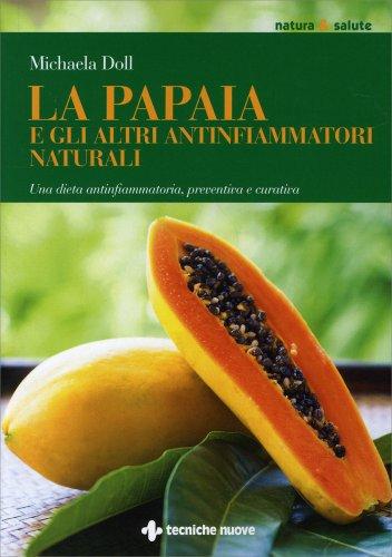 La Papaia e gli Altri Antinfiammatori Naturali
