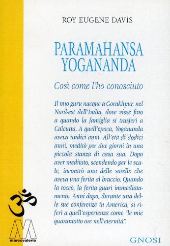 Paramahansa Yogananda Così Come l'Ho Conosciuto