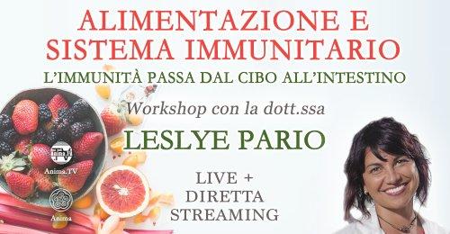 Alimentazione e Sistema Immunitario - con la dott.ssa Leslye Pario - Martedì 6 ottobre 2020