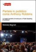Parlare in Pubblico Come Anthony Robbins