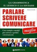 Parlare, Scrivere, Comunicare Meglio