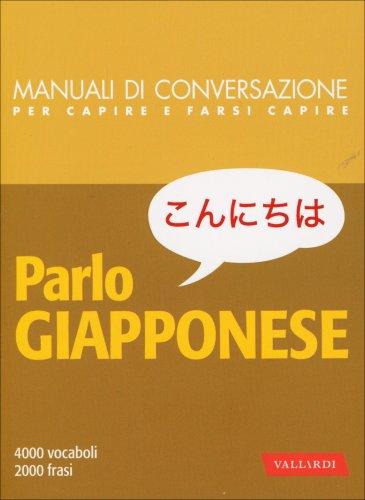 Parlo Giapponese - 4000 Vocaboli, 2000 Frasi