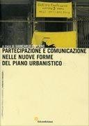 Partecipazione e Comunicazione nelle Nuove Forme del Piano Urbanistico