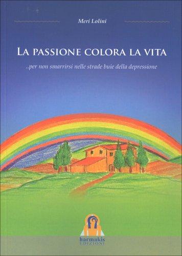 La Passione Colora la Vita