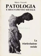 Patologia e Risanamento Sociale