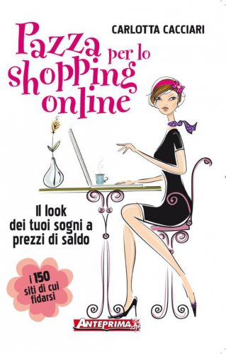 Pazza per lo Shopping Online (eBook)