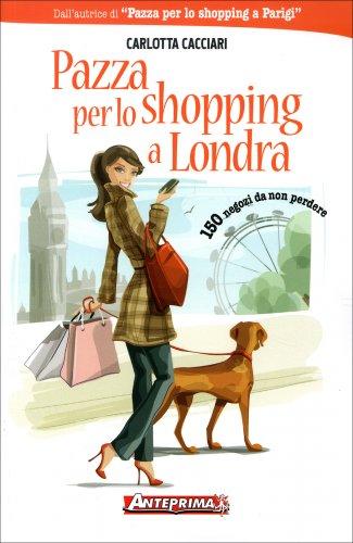 Pazza per lo Shopping a Londra