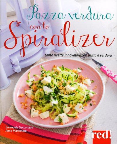 Pazza Verdura con lo Spiralizer