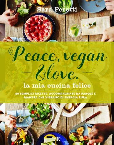 Peace Vegan & Love - La Mia Cucina Felice