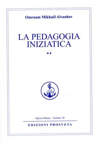 La Pedagogia Iniziatica - Vol.2