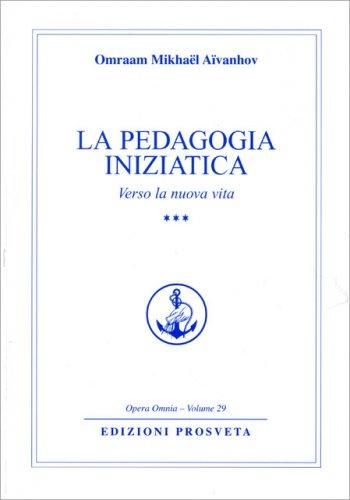 La Pedagogia Iniziatica - Vol.3
