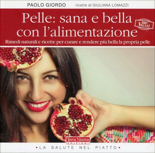Pelle: Sana e Bella con l'Alimentazione Naturale