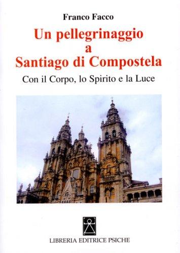 Un Pellegrinaggio a Santiago di Compostela