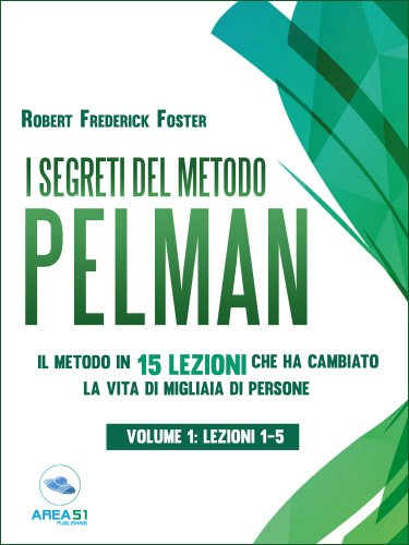 I Segreti del Metodo Pelman Vol. 1: Lezioni 1-5 (eBook)