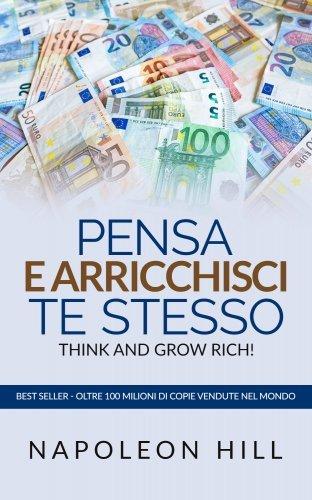 Pensa e Arricchisci te Stesso - Think And Grow Rich (eBook)