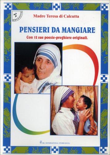 Pensieri da Mangiare - Con 12 sue poesie-preghiere originali