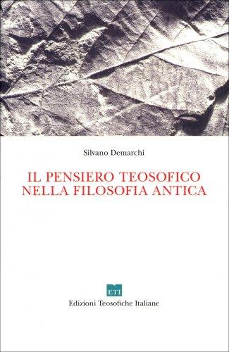 Il Pensiero Teosofico nella Filosofia Antica