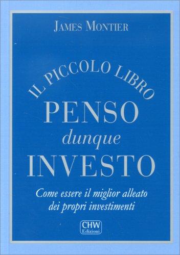 Il Piccolo Libro Penso Dunque Investo