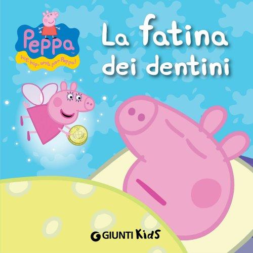 Peppa Pig - La Fatina dei Dentini (eBook)