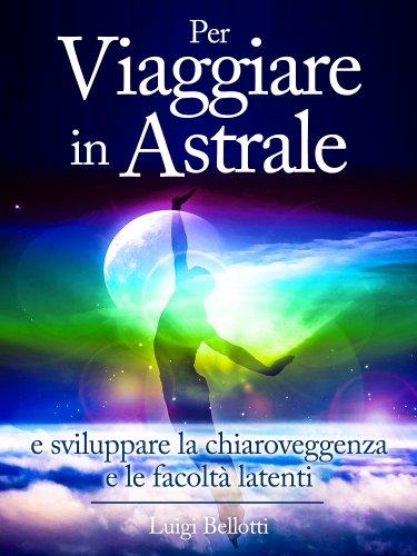 Per Viaggiare in Astrale (eBook)