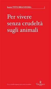 Per Vivere Senza Crudeltà sugli Animali (eBook)