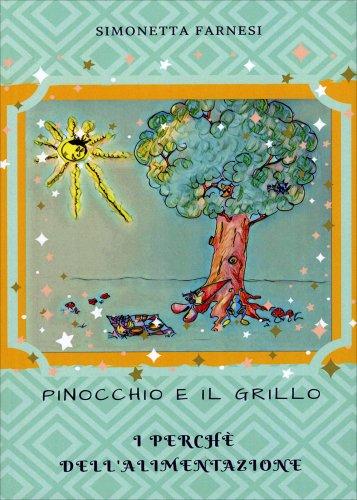 Pinocchio e il Grillo - I Perchè dell'Alimentazione