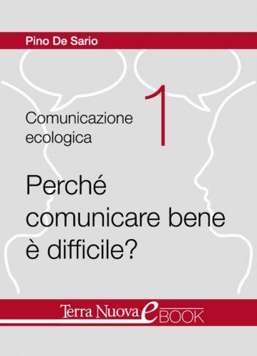 Perchè Comunicare Bene è Difficile? (eBook)