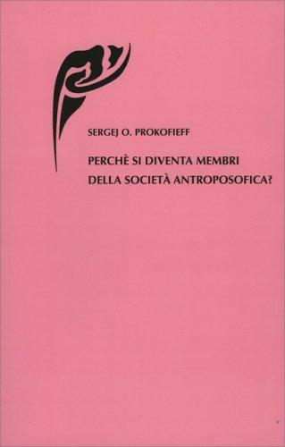 Perchè Si Diventa Membri della Società Antroposofica?