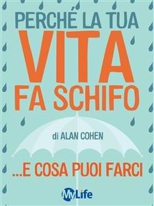 Perchè la Tua Vita Fa Schifo (eBook)
