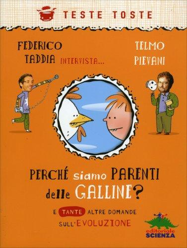 Perchè Siamo Parenti delle Galline?
