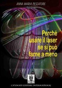Perchè Usare il Laser se si può Farne a Meno (eBook)