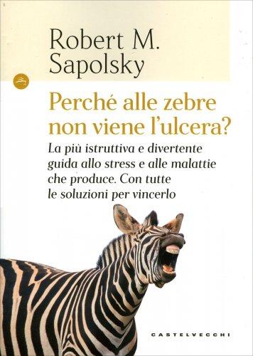 Perché alle Zebre Non Viene l'Ulcera?