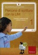 Percorsi di Scrittura con la LIM - Vol. 1 - Cofanetto con Libro e CD Rom
