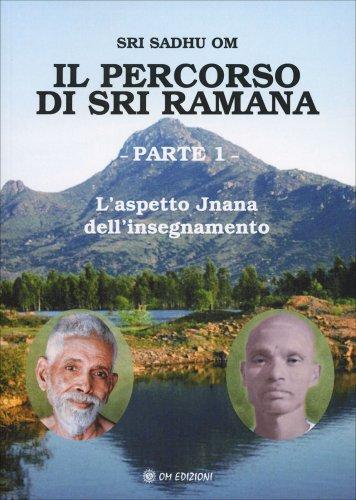 Il Percorso di Sri Ramana - Parte 1