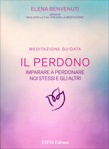 Il Perdono - Meditazione Guidata (CD Audio)