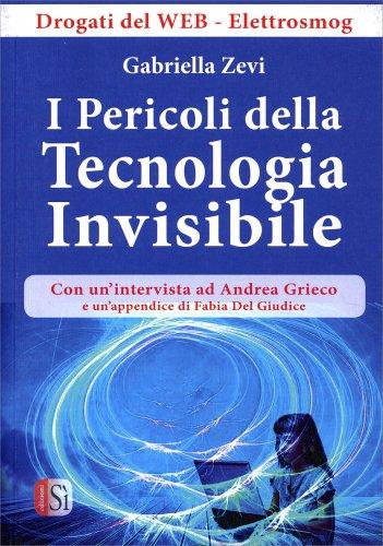 I Pericoli della Tecnologia Invisibile