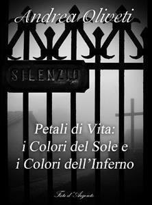 Petali di Vita: i Colori del Sole e i Colori dell'Inferno (eBook)